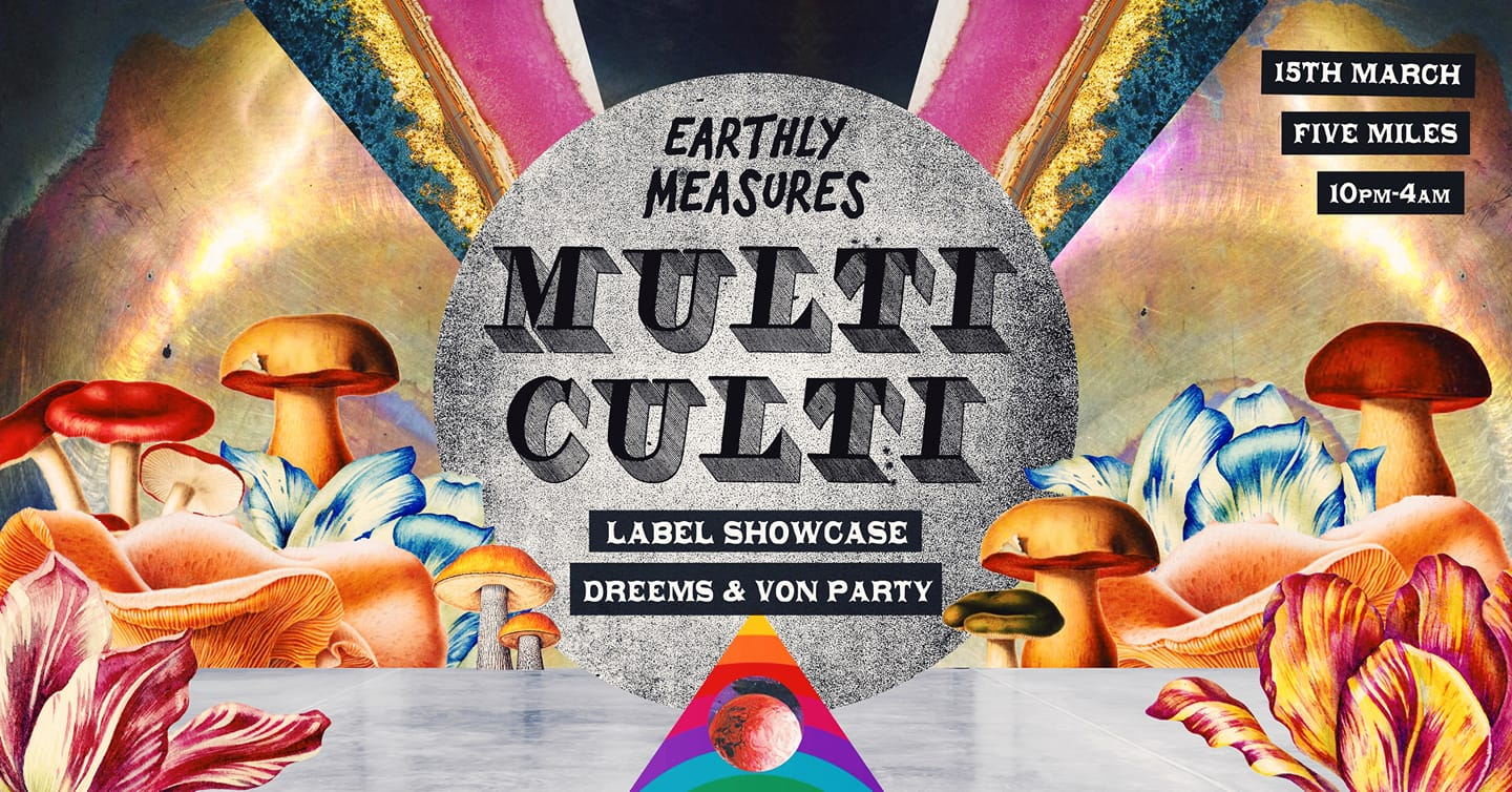 Earthly Measures #14 presents Multi Culti (Dreems & Von Party) (15/03/19)