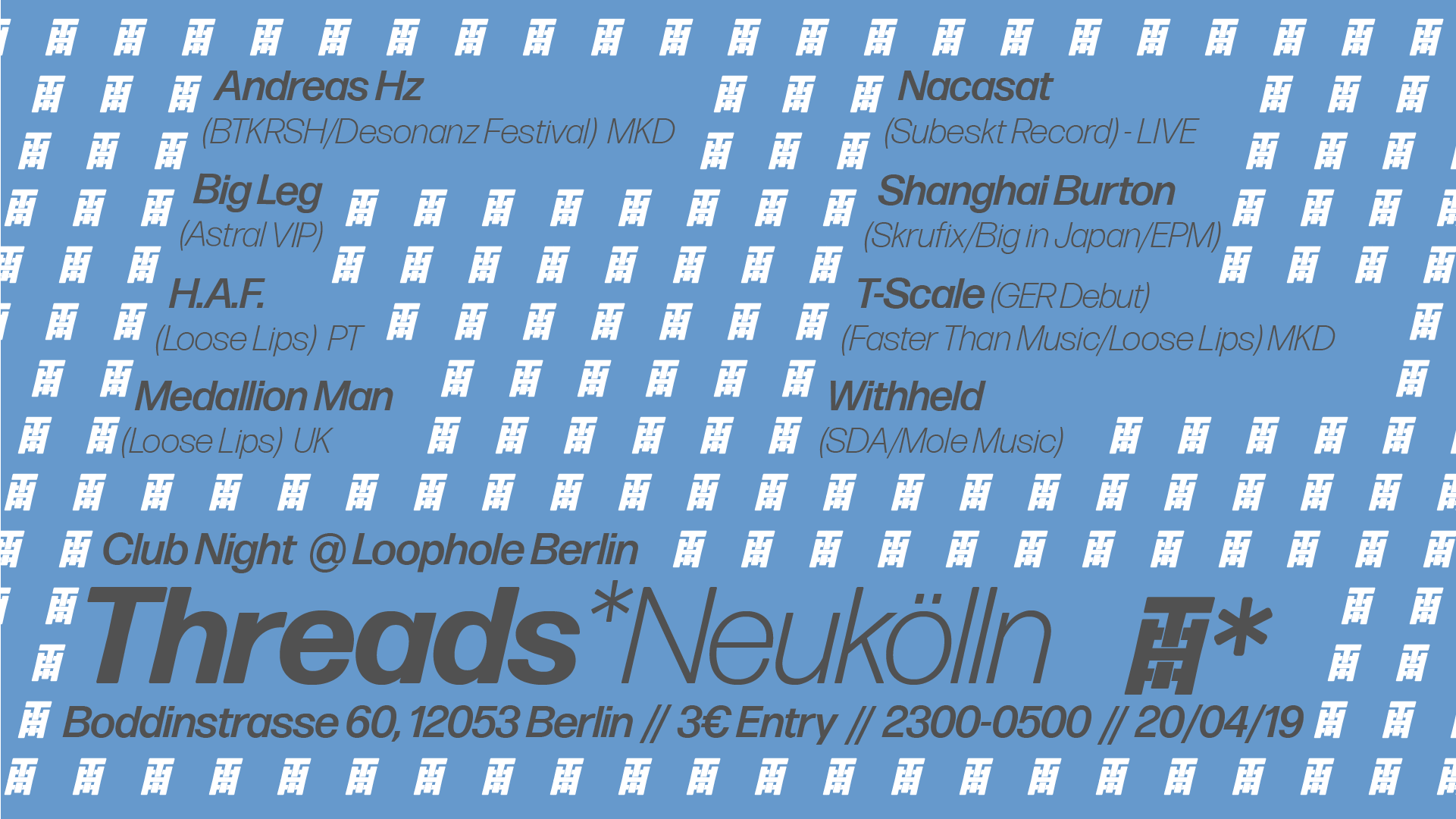 Threads*Neukölln Pop-Up – Club Night (20/04/19)
