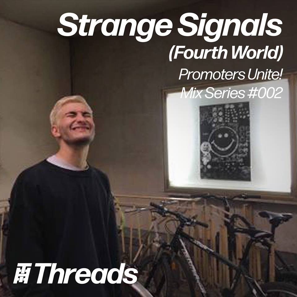 Threads Easter Sunday Rave: Pre Party Mix Series 2 'Strange Signals' Fourth World