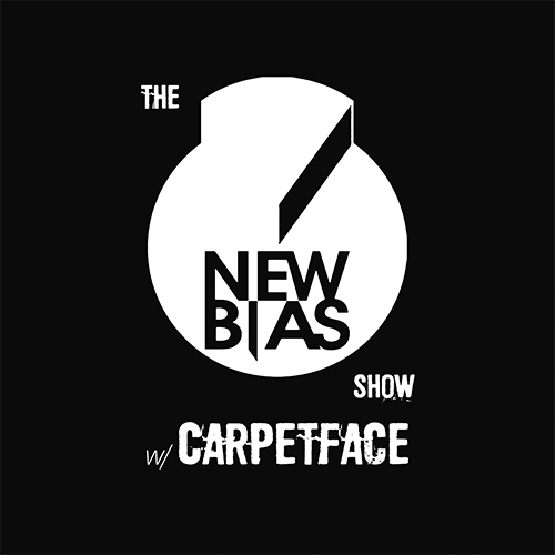 The NEWBIAS Show w/ CARPETFACE
