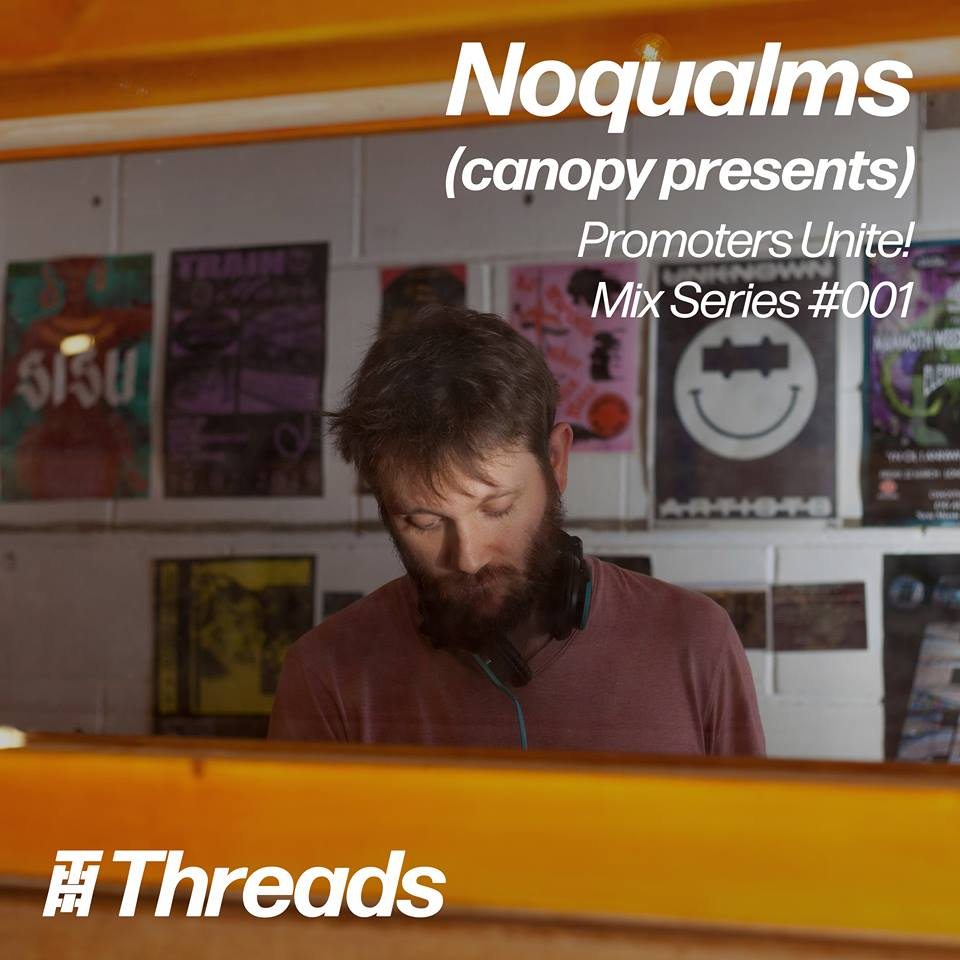 Threads Promoters Unite Easter Sunday Rave: Pre-party mix series (Canopy Presents: Noqualms)