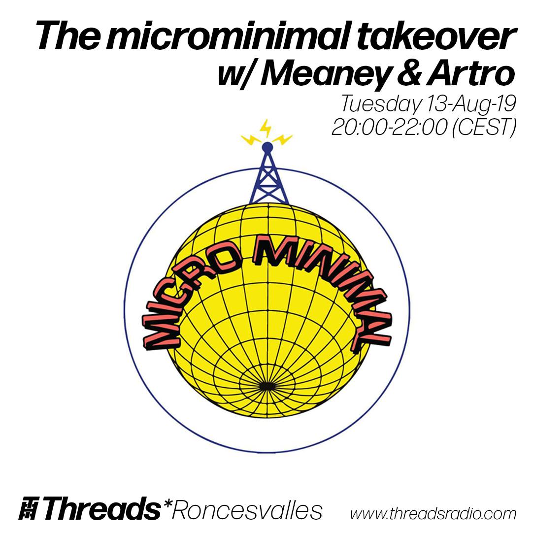The Microminimal takeover w/ Meaney & Arto