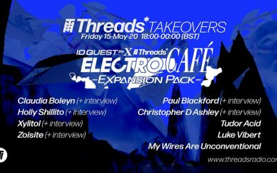 Threads x ID Quest Virtual Rave: Electro Cafe Takeover – 15-May-20