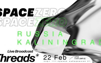 Threads* livestream from Space.Zero Russia – 22-Feb-20