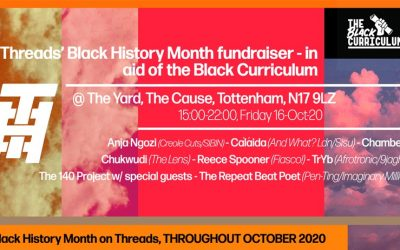Threads Black History Month Fundraiser Event in aid of the Black Curriculum – 16-Oct-20